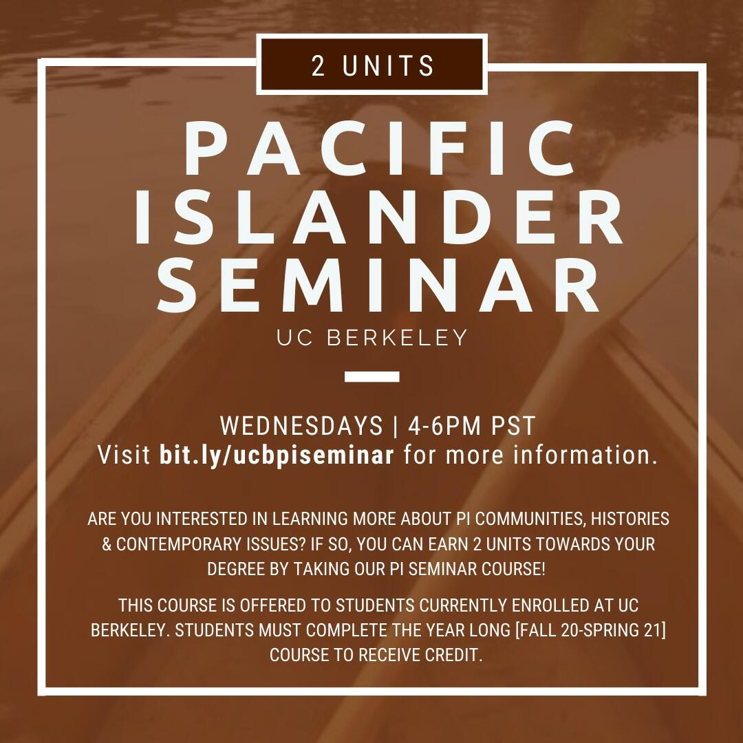 """Brown tinted image of the head of a canoe and a paddle in the ocean. Text reads, """"2 Units,"""" """"Pacific Islander Seminar UC Berkeley,"""" """"Wednesdays 4-6pm PST,"""" """"Visit bit.ly/ucbpiseminar for more information,"""" and """"Are you interested in learning more about PI"""